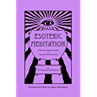 Esoteric Meditation: A Western Mystery Guide to Spiritual Development (English Edition)