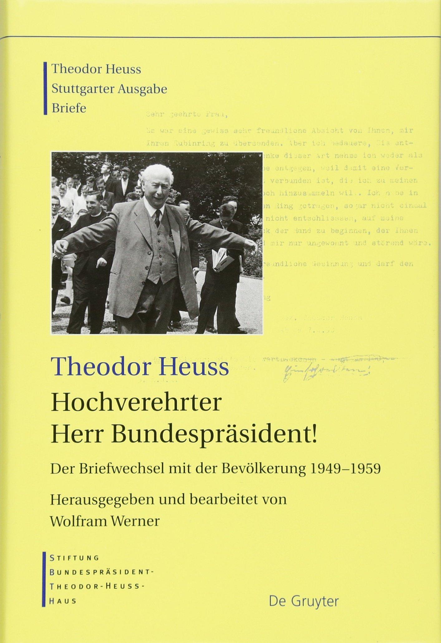 theodor-heuss-briefe-hochverehrter-herr-bundesprsident-der-briefwechsel-mit-der-bevlkerung-1949-1959