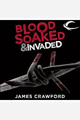 Blood Soaked and Invaded: Blood Soaked, Book 2 Audible Audiobook