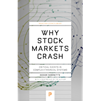 Why Stock Markets Crash: Critical Events in Complex Financial Systems (Princeton Science Library Book 49)
