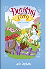 Dorothy and Toto Little Dog Lost Kindle Edition