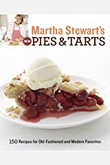 Martha Stewart's New Pies and Tarts: 150 Recipes for Old-Fashioned and Modern Favorites Paperback