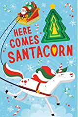 Here Comes Santacorn (Llamacorn and Friends) Board book