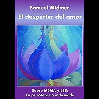 El despertar del amor: Sobre MDMA y LSD: La psicoterapia indeseada