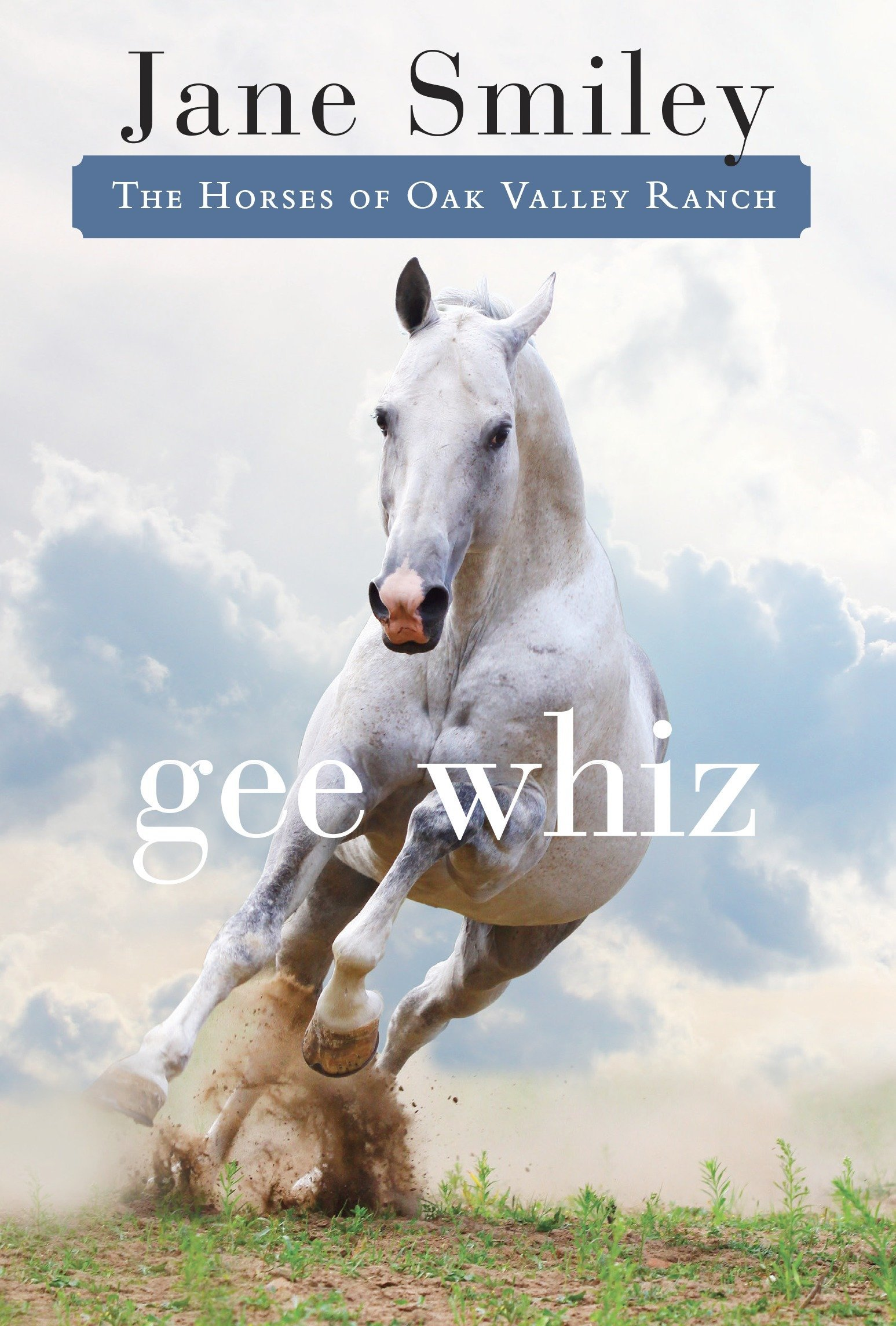 Read Online Gee Whiz: Book Five of the Horses of Oak Valley Ranch PDF