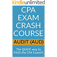 CPA Exam Crash Course - Audit (AUD): The QUICK way to PASS the CPA Exam!!!