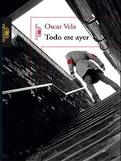 Todo ese ayer (Spanish Edition)