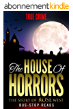 THE STORY OF ROSEMARY WEST: THE HOUSE OF HORRORS (TRUE CRIME Book 33) (English Edition)