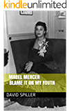 Mabel Mercer - Blame it on my Youth