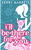 I'll Be There For You (Could It Be Magic?, Book 4)