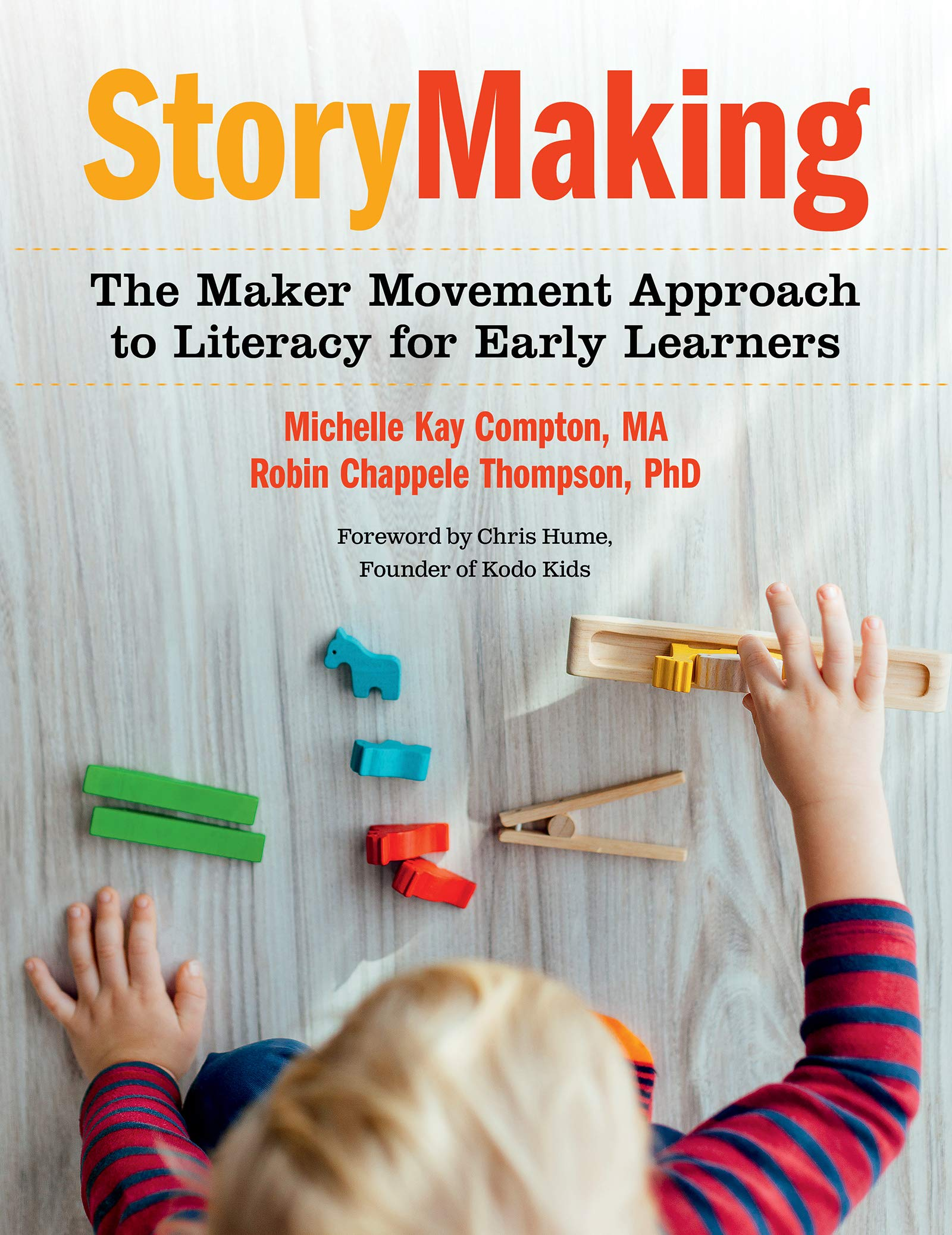 Storymaking The Maker Movement Approach to Literacy for Early Learners