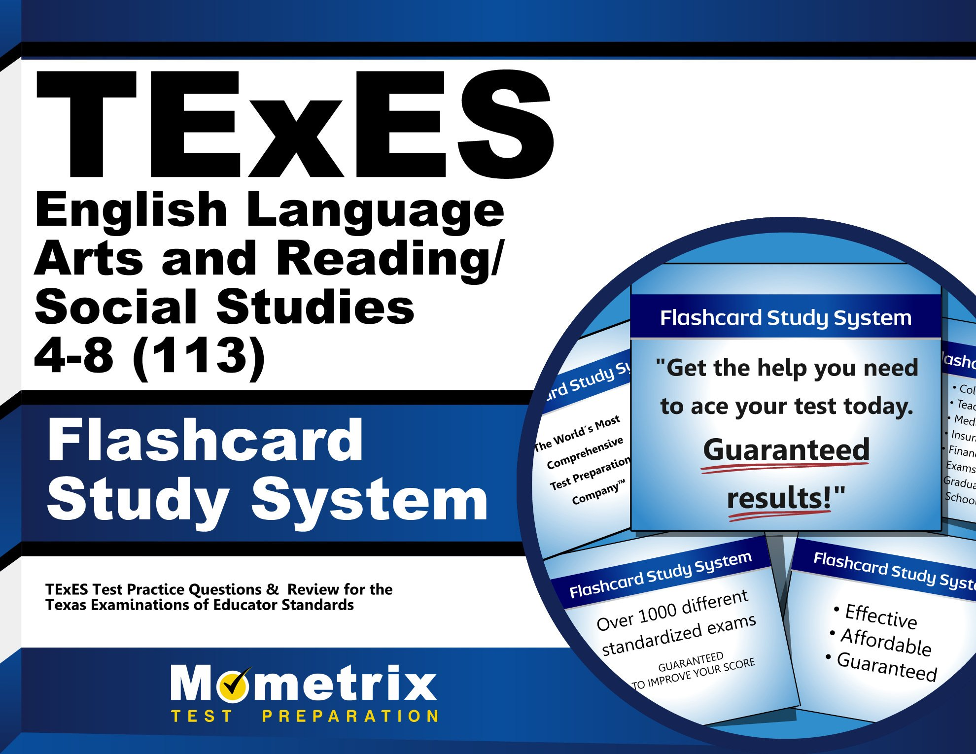 TExES English Language Arts and Reading/Social Studies 4-8 (113) Flashcard Study System: TExES Test Practice Questions & Review for the Texas Examinations of Educator Standards (Cards)