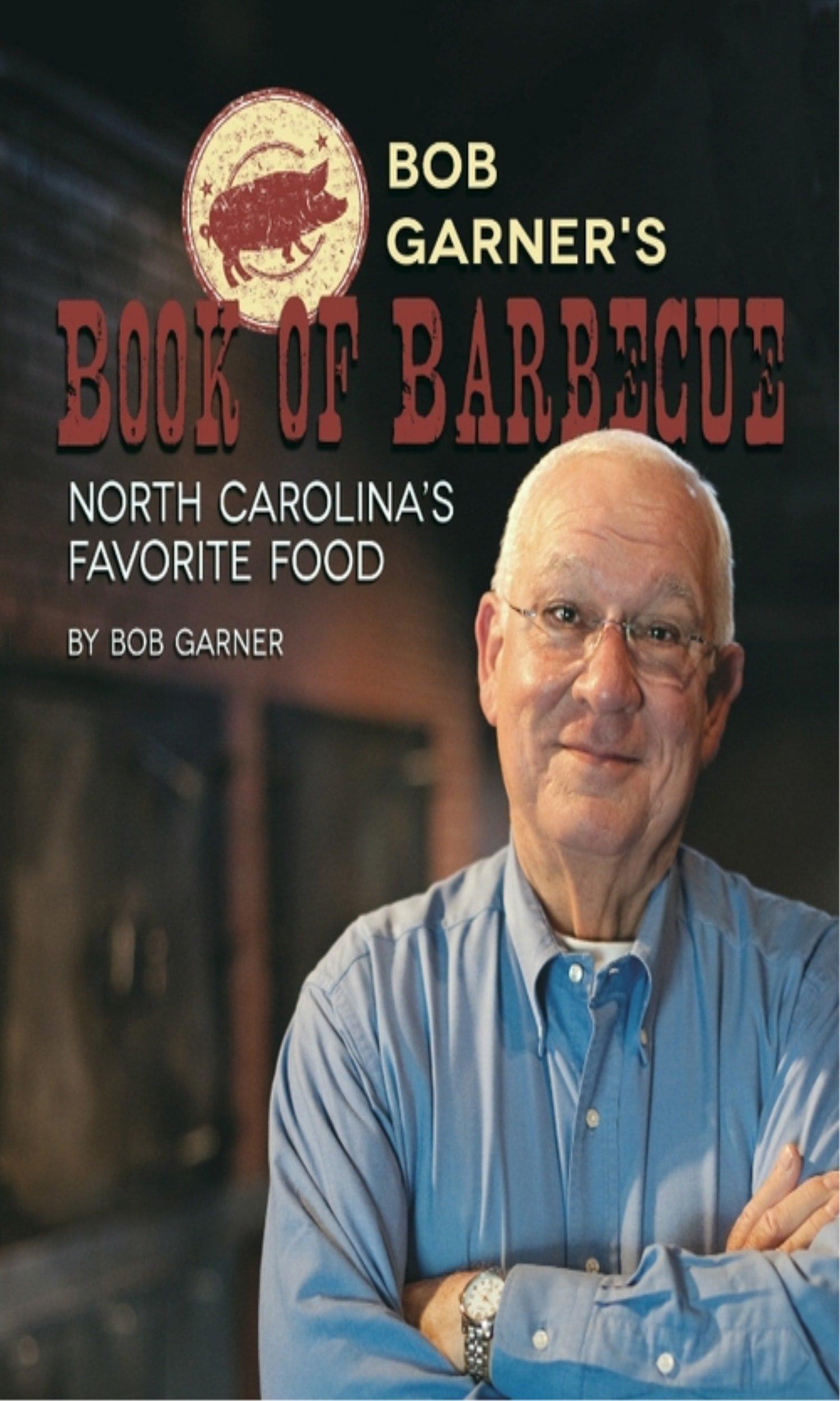 Read Online Bob Garner's Book of Barbeque: North Carolina's Favorite Food PDF