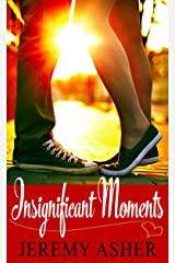Insignificant Moments: A Love Story Kindle Edition