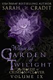 Within the Garden of Twilight: The House of Crimson & Clover