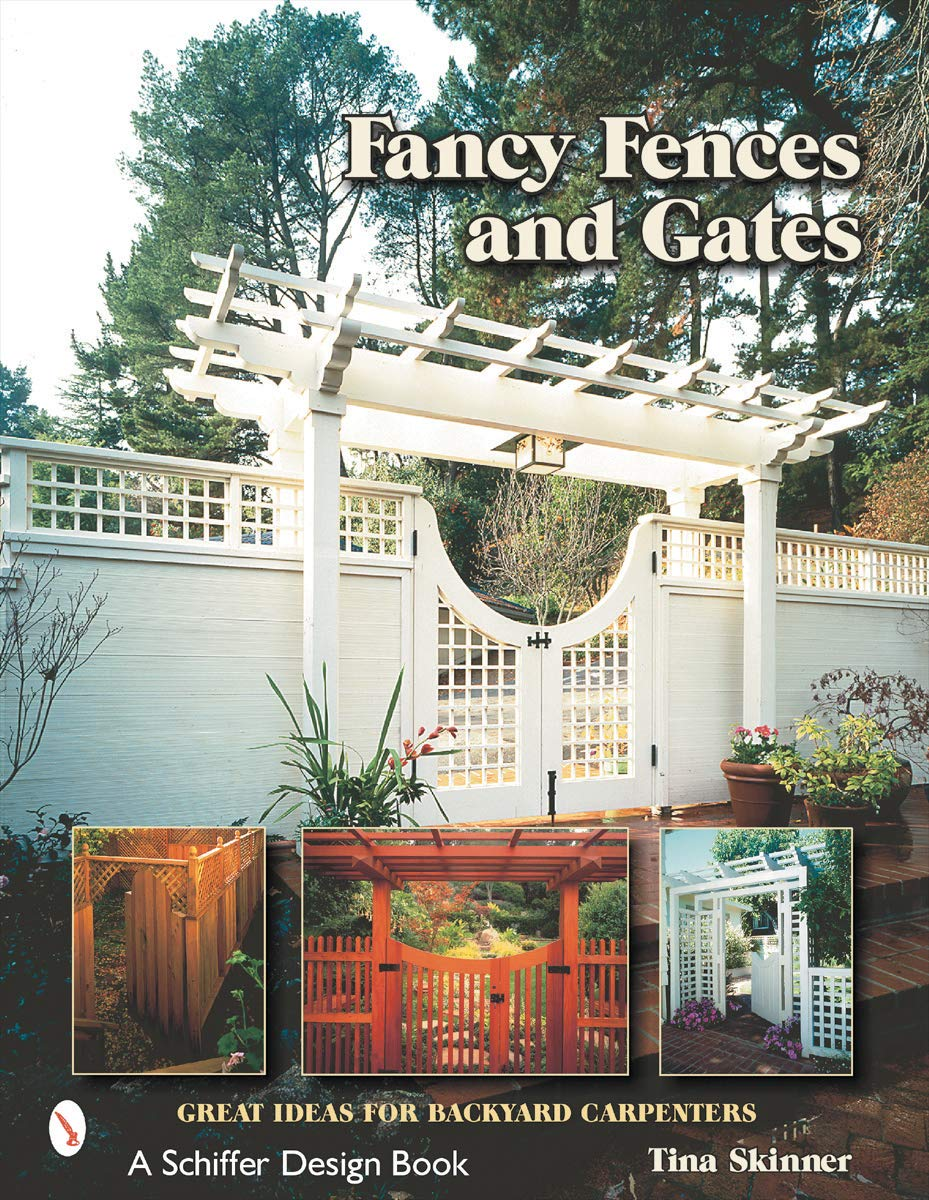 Fancy Fences And Gates Great Ideas For Backyard Carpenters Tina