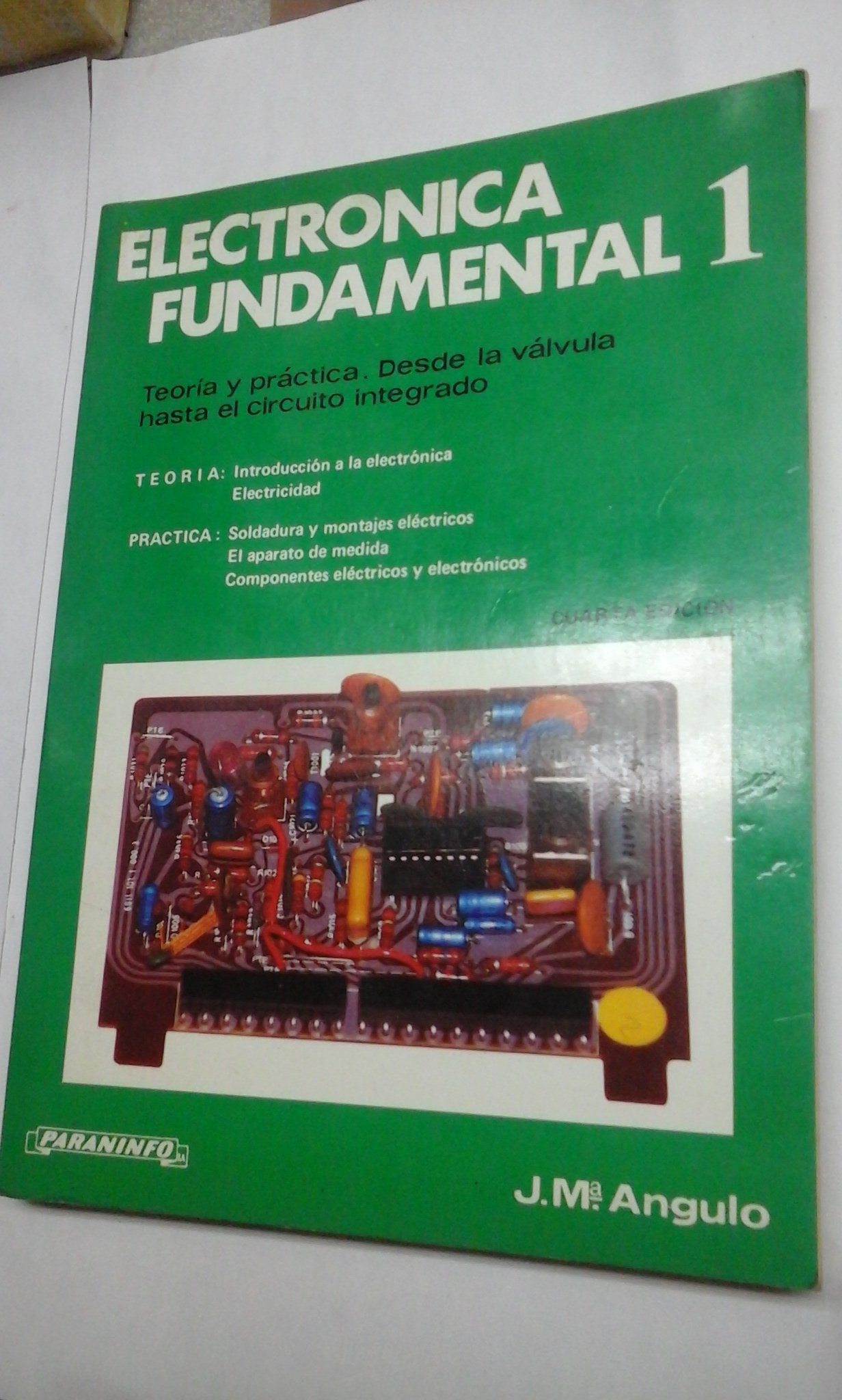 Electronica Fundamental 1. Teoria y práctica. Desde la valvula hasta el circuito integrado: Amazon.es: J.Mª Angulo Usategui, Electrónica: Libros