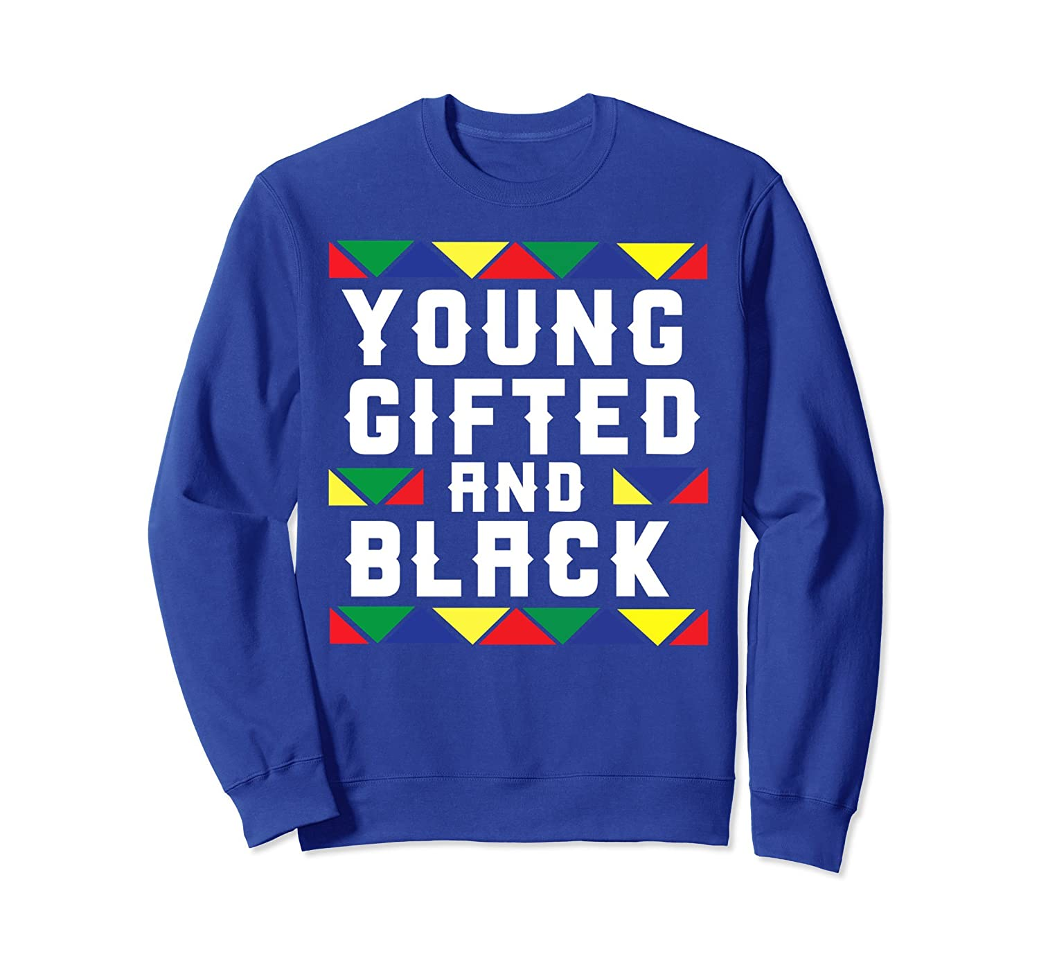 Young Gifted And Black Sweatshirt - Cool Sweatshirts or Gift-TH