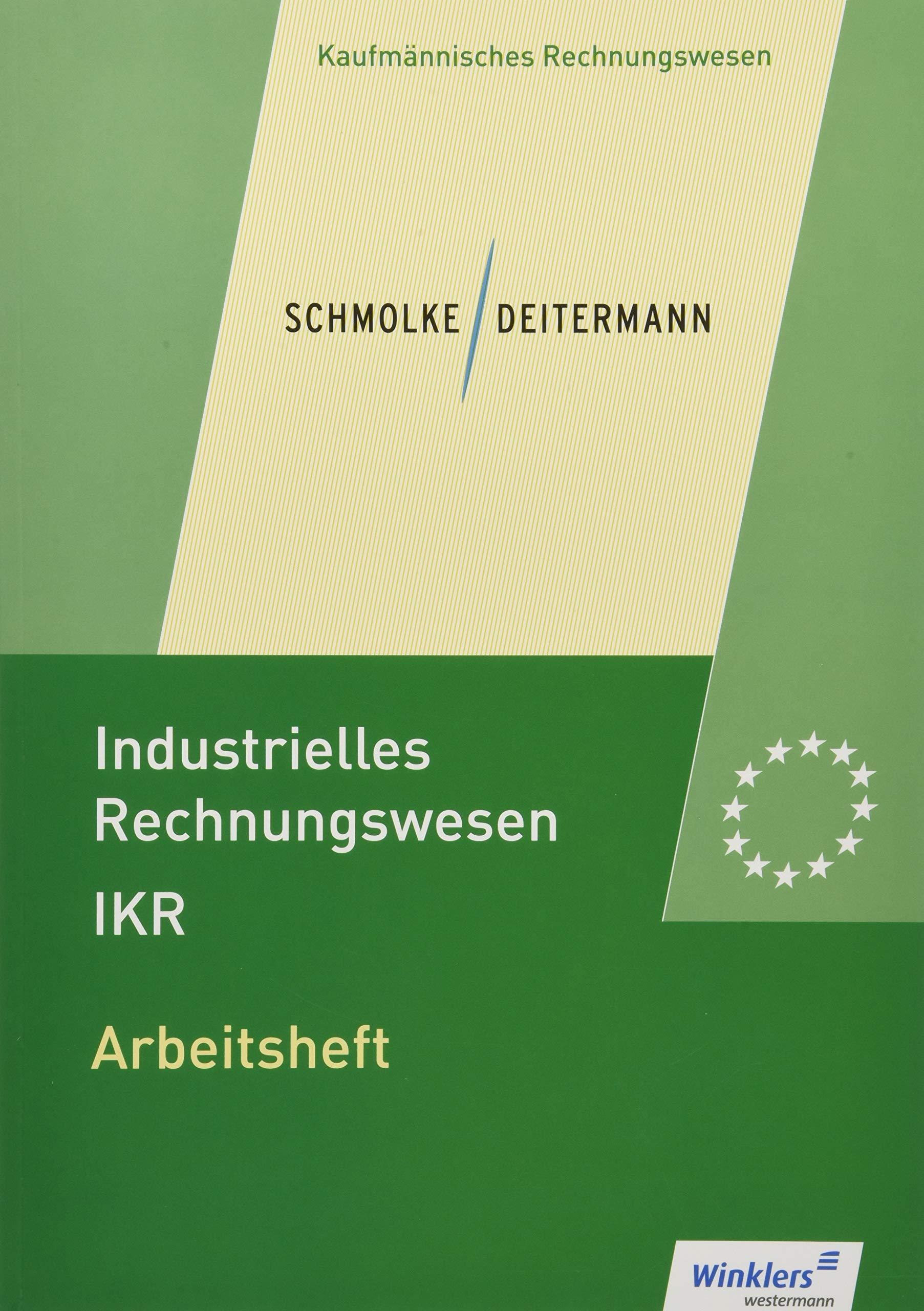 Industrielles Rechnungswesen - IKR: Arbeitsheft Taschenbuch – 1. März 2018 Manfred Deitermann Björn Flader Wolf-Dieter Rückwart Susanne Stobbe