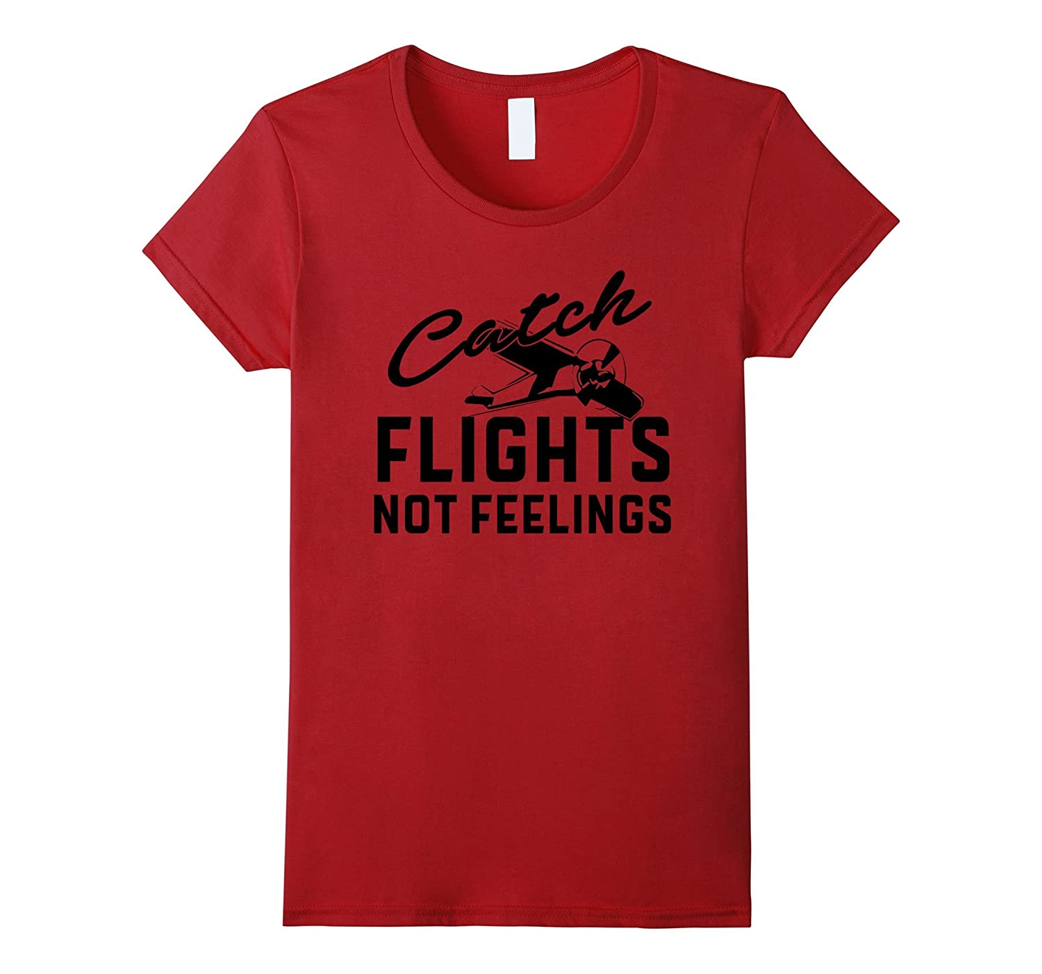 Awesome Catch Flight Not Feelings Travel Tourist T-Shirt