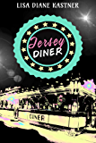 Jersey Diner: Say You're Only For Me