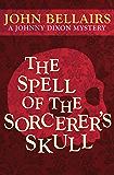 The Spell of the Sorcerer's Skull (Johnny Dixon Book 3)