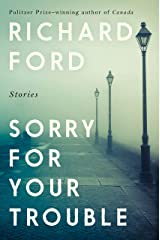 Sorry For Your Trouble Kindle Edition