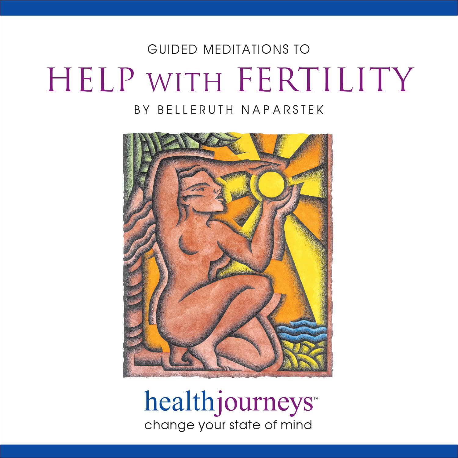 Meditations to Help with Fertility, Guided Imagery Exercises for Fertility Issues from Conception to Resolution, Relax Mind and Body, Reinforce Self-Esteem and Promote Feelings of Protection and Support While Envisioning Successful Fertilization with Heal