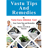 Vastu Tips and Remedies: Easy Vastu Tips and Remedies for More Money, Growth and Success (English Edition)