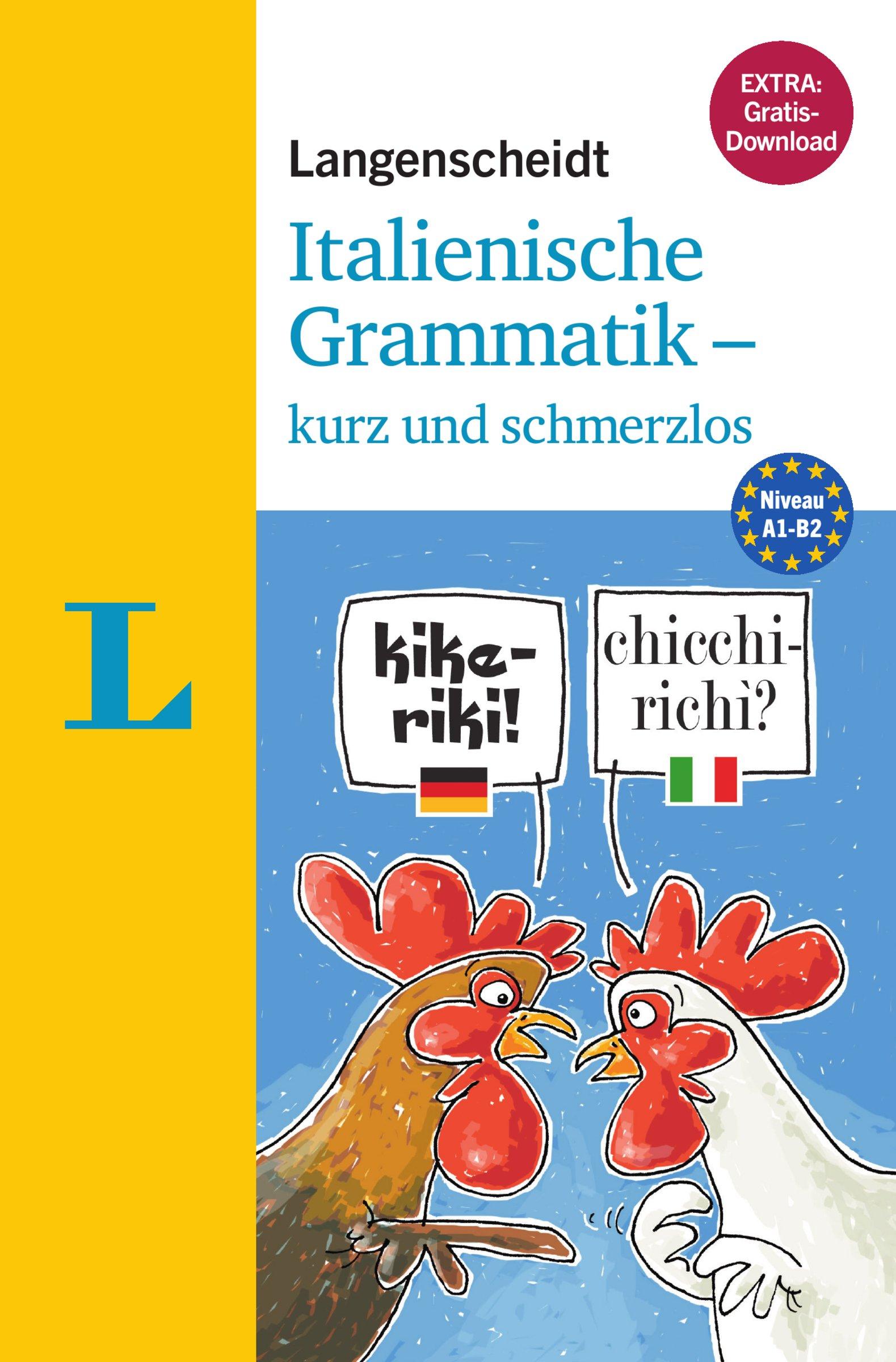 Langenscheidt Italienische Grammatik - kurz und schmerzlos - Buch mit Übungen zum Download (Langenscheidt Grammatik - kurz und schmerzlos)