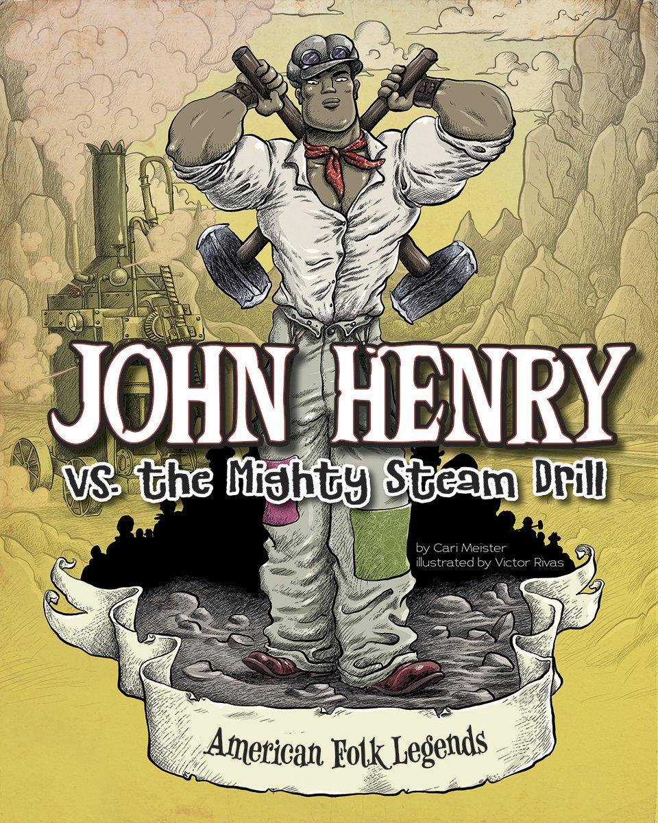 Download John Henry vs. the Mighty Steam Drill (American Folk Legends) pdf epub