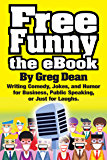 Free Funny the eBook: Writing Comedy, Jokes, and Humor for Business, Public Speaking, or Just for Laughs (English Edition)