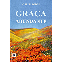 Graça Abundante, por C. H. Spurgeon