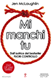 Mi manchi tu (Out of line Series Vol. 4)