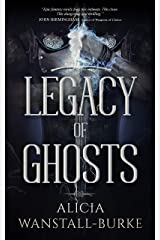 Legacy of Ghosts (The Coraidic Sagas Book 2) Kindle Edition