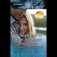 A Single Dad to Heal Her Heart (Yoxburgh Park Hospital)
