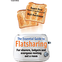 The Essential Guide To Flatsharing, 2nd Edition: For sharers, lodgers and everyone renting out a room