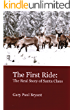 The First Ride: The Real Story of Santa Claus