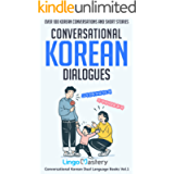 Conversational Korean Dialogues: Over 100 Korean Conversations and Short Stories (Conversational Korean Dual Language…