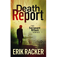 Death Report - The Sergeant Brad Braun Series, Book 1