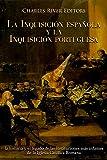 La Inquisición española y la Inquisición portuguesa: la historia y el legado de las instituciones más infames de la Iglesia Católica Romana