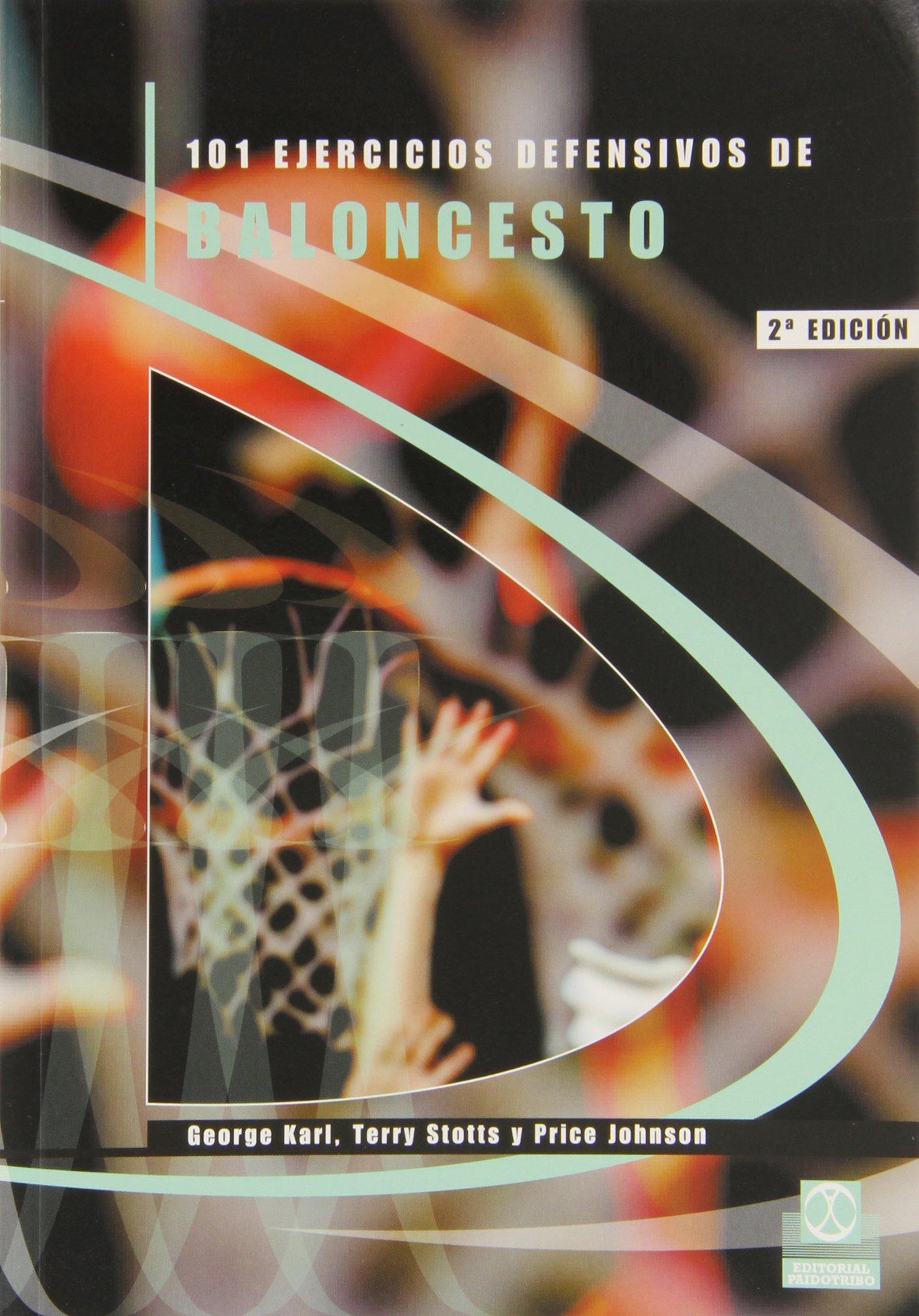 101 Ejercicios Defensivos de Baloncesto (Deportes) Tapa blanda – 16 feb 2015 George Karl Terry Stotts Price Johnson Paidotribo