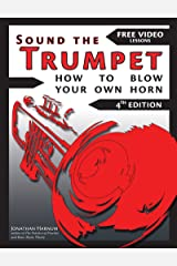Sound the Trumpet (4th ed.): How to Blow Your Own Horn (Essential Trumpet Lessons 1-3 Book 123) Kindle Edition