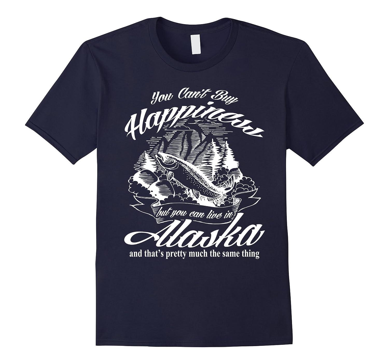 You Cant Buy Happiness But You Can Go To Alaska Tshirt Funny Alaska T-Shirt-Art