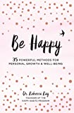 Be Happy: 35 Powerful Methods for Personal Growth & Well being