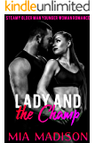 Lady and the Champ: Steamy Older Man Younger Woman Urban Sports Romance