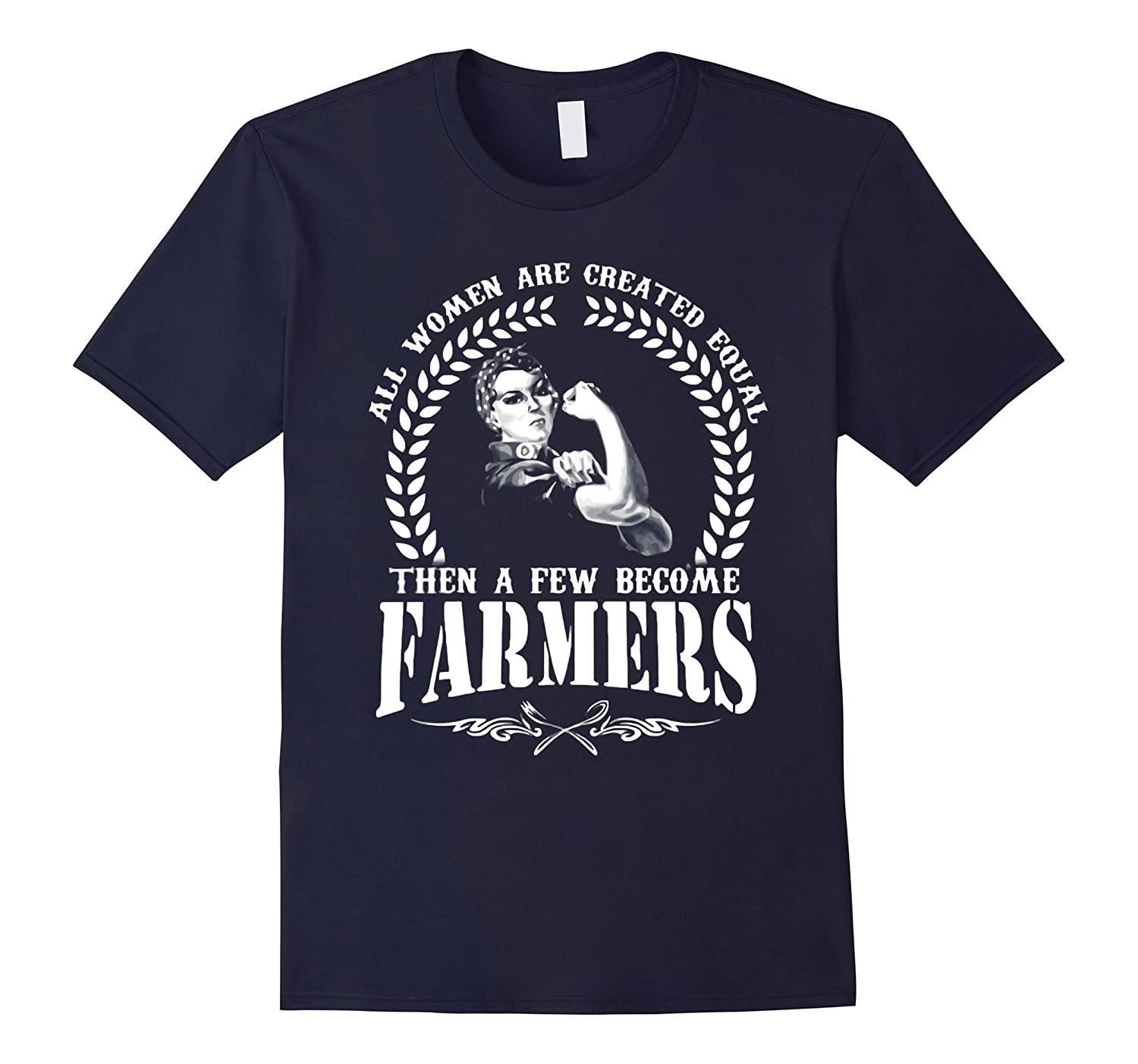 All Women Are Created Equal Then A Few become Farmer TShirt-BN
