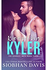 Keeping Kyler (The Kennedy Boys Book 3) Kindle Edition