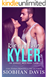 Keeping Kyler: An Angsty Forbidden Romance (The Kennedy Boys Book 3)