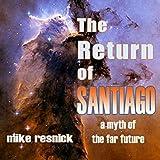 The Return of Santiago: A Myth of the Far Future
